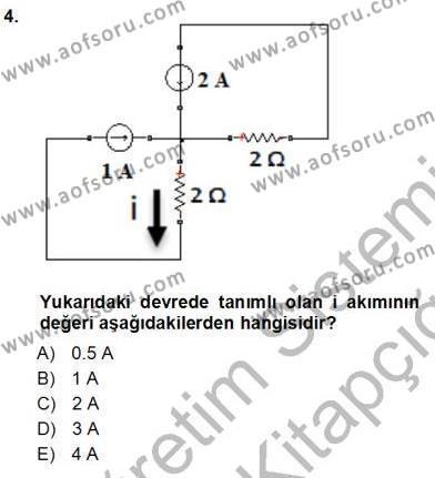 Elektrik Enerjisi Üretim, İletim ve Dağıtımı Bölümü 1. Yarıyıl Devre Analizi Dersi 2014 Yılı Güz Dönemi Tek Ders Sınavı 4. Soru