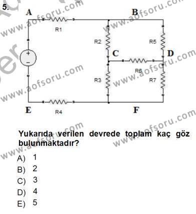 Elektrik Enerjisi Üretim, İletim ve Dağıtımı Bölümü 1. Yarıyıl Devre Analizi Dersi 2014 Yılı Güz Dönemi Tek Ders Sınavı 5. Soru