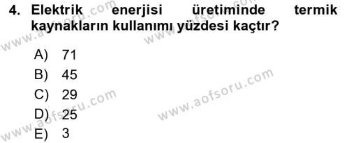 Enerji Yönetimi ve Politikaları Dersi 2018 - 2019 Yılı (Final) Dönem Sonu Sınav Soruları 4. Soru