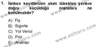 Elektrik Tesisat Planları Dersi 2013 - 2014 Yılı Tek Ders Sınavı 1. Soru