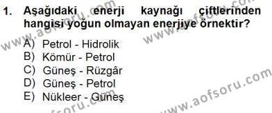 Elektrik Enerjisi Üretim, İletim ve Dağıtımı Bölümü 1. Yarıyıl Geleneksel Enerji Kaynakları Dersi 2014 Yılı Güz Dönemi Dönem Sonu Sınavı 1. Soru