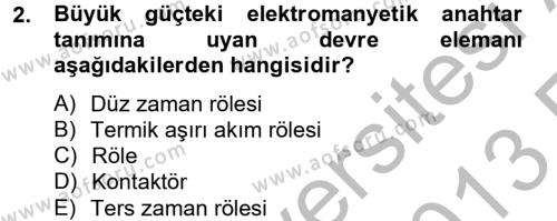 Elektrik Bakım, Arıza Bulma ve Güvenlik Dersi 2012 - 2013 Yılı Ara Sınavı 2. Soru