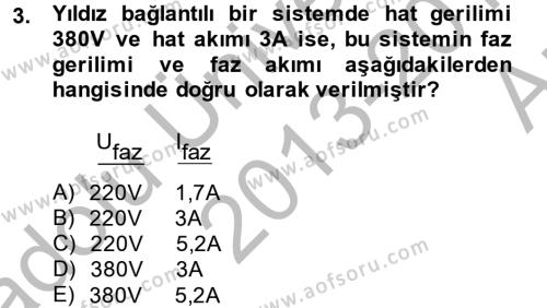 Elektrik Bakım, Arıza Bulma ve Güvenlik Dersi 2013 - 2014 Yılı Ara Sınavı 3. Soru