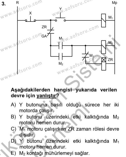 Elektrik Enerjisi Üretim, İletim ve Dağıtımı Bölümü 4. Yarıyıl Elektromekanik Kumanda Sistemleri Dersi 2013 Yılı Bahar Dönemi Ara Sınavı 3. Soru