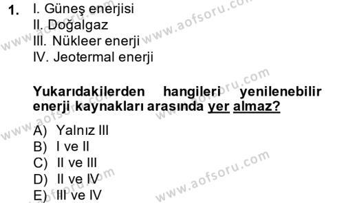 Enerji ve Çevre Dersi 2013 - 2014 Yılı Ara Sınavı 1. Soru