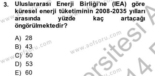 Enerji ve Çevre Dersi 2013 - 2014 Yılı Ara Sınavı 3. Soru