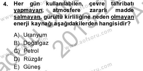 Enerji ve Çevre Dersi 2013 - 2014 Yılı Ara Sınavı 4. Soru