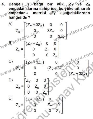 Elektrik Enerjisi Üretim, İletim ve Dağıtımı Bölümü 3. Yarıyıl Güç Sistemleri Analizi Dersi 2013 Yılı Güz Dönemi Dönem Sonu Sınavı 4. Soru