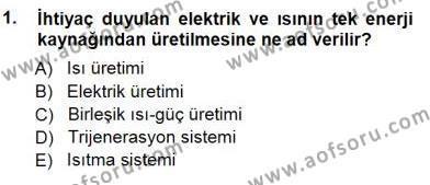 Elektrik Enerjisi Üretimi Dersi 2012 - 2013 Yılı Dönem Sonu Sınavı 1. Soru
