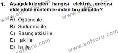 Elektrik Enerjisi Üretimi Dersi 2013 - 2014 Yılı Ara Sınavı 1. Soru