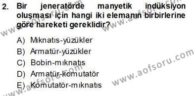 Elektrik Enerjisi Üretimi Dersi 2013 - 2014 Yılı Ara Sınavı 2. Soru