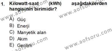 Elektrik Enerjisi Üretimi Dersi 2014 - 2015 Yılı Ara Sınavı 1. Soru