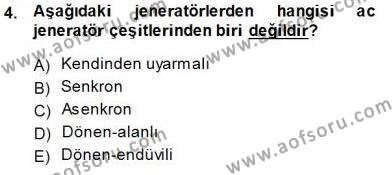 Elektrik Enerjisi Üretimi Dersi 2014 - 2015 Yılı Ara Sınavı 4. Soru