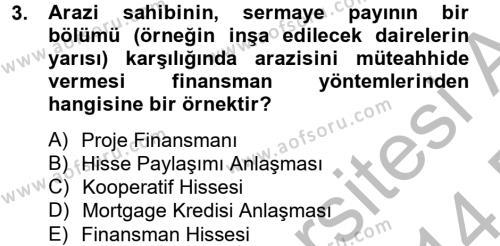 Emlak ve Emlak Yönetimi Bölümü 2. Yarıyıl Gayrimenkul Ekonomisi Dersi 2014 Yılı Bahar Dönemi Dönem Sonu Sınavı 3. Soru