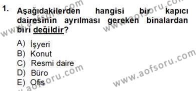 Emlak ve Emlak Yönetimi Bölümü 4. Yarıyıl Bina ve Site Yöneticiliği Dersi 2013 Yılı Bahar Dönemi Dönem Sonu Sınavı 1. Soru