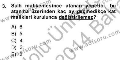 Emlak ve Emlak Yönetimi Bölümü 4. Yarıyıl Bina ve Site Yöneticiliği Dersi 2014 Yılı Bahar Dönemi Ara Sınavı 3. Soru