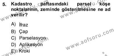 Emlak ve Emlak Yönetimi Bölümü 4. Yarıyıl Bina ve Site Yöneticiliği Dersi 2014 Yılı Bahar Dönemi Ara Sınavı 5. Soru