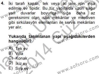 Emlak ve Emlak Yönetimi Bölümü 3. Yarıyıl Bina ve Yapım Bilgisi Dersi 2014 Yılı Güz Dönemi Dönem Sonu Sınavı 4. Soru