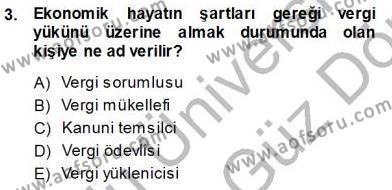 Emlak ve Emlak Yönetimi Bölümü 3. Yarıyıl Gayrimenkullerde Vergilendirme Dersi 2014 Yılı Güz Dönemi Ara Sınavı 3. Soru