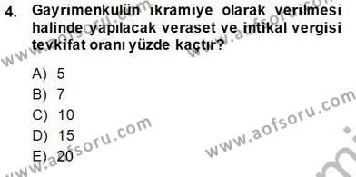 Gayrimenkullerde Vergilendirme Dersi 2013 - 2014 Yılı Dönem Sonu Sınavı 4. Soru