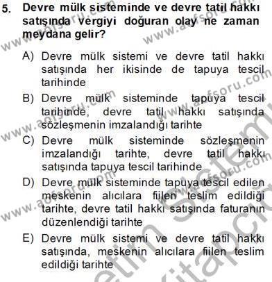 Emlak ve Emlak Yönetimi Bölümü 3. Yarıyıl Gayrimenkullerde Vergilendirme Dersi 2014 Yılı Güz Dönemi Tek Ders Sınavı 5. Soru