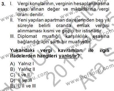 Emlak ve Emlak Yönetimi Bölümü 3. Yarıyıl Gayrimenkullerde Vergilendirme Dersi 2015 Yılı Güz Dönemi Ara Sınavı 3. Soru