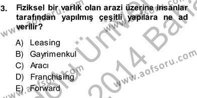 Emlak ve Emlak Yönetimi Bölümü 4. Yarıyıl Emlak Yönetimi ve Pazarlaması Dersi 2014 Yılı Bahar Dönemi Ara Sınavı 3. Soru