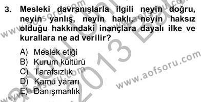 Emlak ve Emlak Yönetimi Bölümü 4. Yarıyıl Gayrimenkul Yönetiminde Mesleki Etik Dersi 2013 Yılı Bahar Dönemi Ara Sınavı 3. Soru