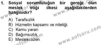 Gayrimenkul Yönetiminde Mesleki Etik Dersi 2012 - 2013 Yılı Dönem Sonu Sınavı 1. Soru