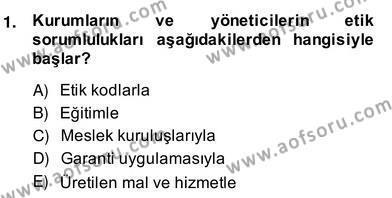 Gayrimenkul Yönetiminde Mesleki Etik Dersi 2013 - 2014 Yılı Ara Sınavı 1. Soru