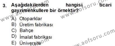 Gayrimenkul Yönetiminde Mesleki Etik Dersi 2013 - 2014 Yılı Dönem Sonu Sınavı 3. Soru