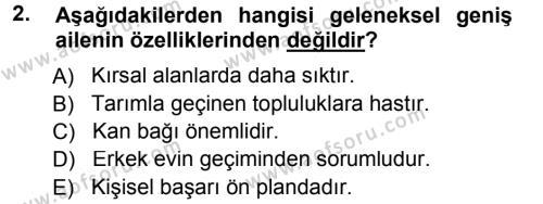 Ev İdaresi Bölümü 1. Yarıyıl Aile Yapısı ve İlişkileri Dersi 2013 Yılı Güz Dönemi Dönem Sonu Sınavı 2. Soru