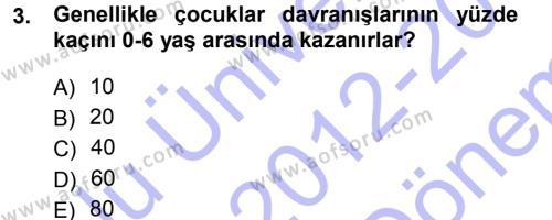 Yaşlı Bakımı Bölümü 1. Yarıyıl Aile Yapısı ve İlişkileri Dersi 2013 Yılı Güz Dönemi Dönem Sonu Sınavı 3. Soru