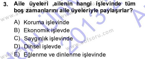 Yaşlı Bakımı Bölümü 1. Yarıyıl Aile Yapısı ve İlişkileri Dersi 2014 Yılı Güz Dönemi Ara Sınavı 3. Soru