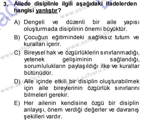 Ev İdaresi Bölümü 1. Yarıyıl Aile Yapısı ve İlişkileri Dersi 2014 Yılı Güz Dönemi Dönem Sonu Sınavı 3. Soru