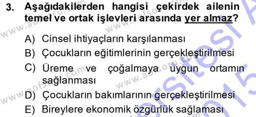 Ev İdaresi Bölümü 1. Yarıyıl Aile Yapısı ve İlişkileri Dersi 2015 Yılı Güz Dönemi Ara Sınavı 3. Soru