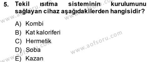 Ev İdaresi Bölümü 2. Yarıyıl Ev Teknolojisi Dersi 2014 Yılı Bahar Dönemi Dönem Sonu Sınavı 5. Soru