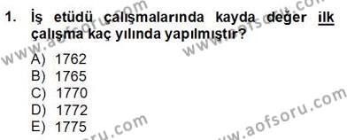 Ev İdaresi Bölümü 2. Yarıyıl İş Etüdü Dersi 2013 Yılı Bahar Dönemi Dönem Sonu Sınavı 1. Soru