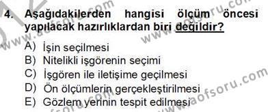 Ev İdaresi Bölümü 2. Yarıyıl İş Etüdü Dersi 2013 Yılı Bahar Dönemi Dönem Sonu Sınavı 4. Soru