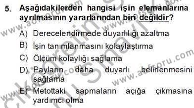 Ev İdaresi Bölümü 2. Yarıyıl İş Etüdü Dersi 2014 Yılı Bahar Dönemi Dönem Sonu Sınavı 5. Soru