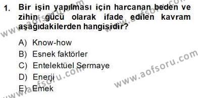 Ev İdaresi Bölümü 2. Yarıyıl İş Etüdü Dersi 2015 Yılı Bahar Dönemi Ara Sınavı 1. Soru