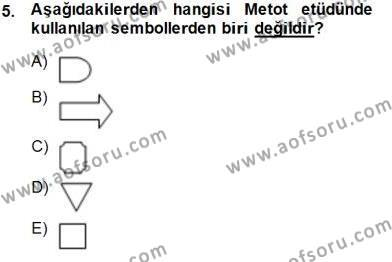 Ev İdaresi Bölümü 2. Yarıyıl İş Etüdü Dersi 2015 Yılı Bahar Dönemi Dönem Sonu Sınavı 5. Soru