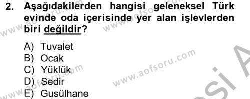 Ev İdaresi Bölümü 2. Yarıyıl Konut Seçimi ve Düzenlenmesi Dersi 2013 Yılı Bahar Dönemi Ara Sınavı 2. Soru