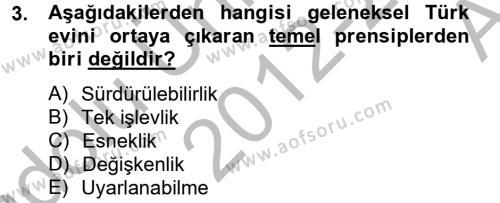 Ev İdaresi Bölümü 2. Yarıyıl Konut Seçimi ve Düzenlenmesi Dersi 2013 Yılı Bahar Dönemi Ara Sınavı 3. Soru