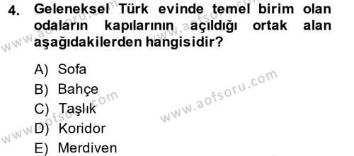 Ev İdaresi Bölümü 2. Yarıyıl Konut Seçimi ve Düzenlenmesi Dersi 2014 Yılı Bahar Dönemi Ara Sınavı 4. Soru