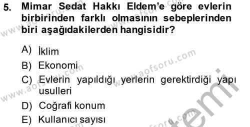 Ev İdaresi Bölümü 2. Yarıyıl Konut Seçimi ve Düzenlenmesi Dersi 2014 Yılı Bahar Dönemi Ara Sınavı 5. Soru