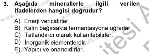 Ev İdaresi Bölümü 2. Yarıyıl Genel Beslenme Dersi 2013 Yılı Bahar Dönemi Ara Sınavı 3. Soru