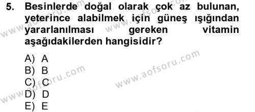 Ev İdaresi Bölümü 2. Yarıyıl Genel Beslenme Dersi 2013 Yılı Bahar Dönemi Ara Sınavı 5. Soru