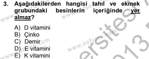 Ev İdaresi Bölümü 2. Yarıyıl Genel Beslenme Dersi 2013 Yılı Bahar Dönemi Dönem Sonu Sınavı 3. Soru