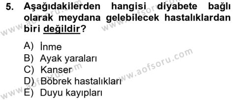 Ev İdaresi Bölümü 2. Yarıyıl Genel Beslenme Dersi 2013 Yılı Bahar Dönemi Dönem Sonu Sınavı 5. Soru